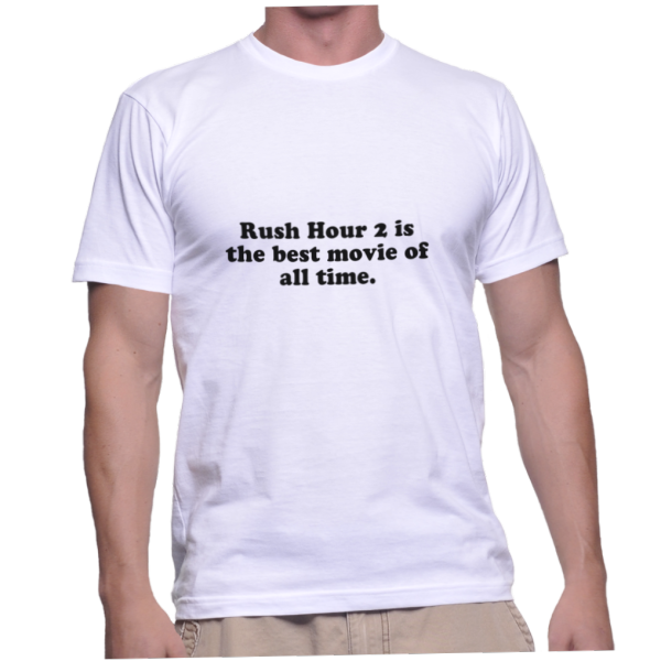 Rush Hour 2 Is The Best Movie Of All Time Instant Shirt